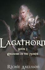 The Lagathorn Saga: Book 1 - Kingdoms of the north by RichieAxelsson