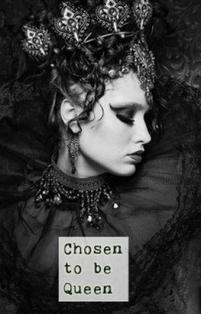 Chosen to be Queen by batmans_queen