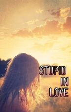 stupid in love|szh by iamfir