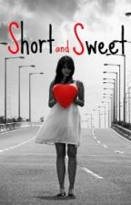 Short and Sweet by unendingly