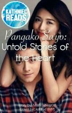 Pangako Sa'Yo: Untold Stories Of The Heart by Msbluebear02