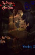 Rebel's Phantom of the Opera (Yaoi) by Nightmare_Wolf