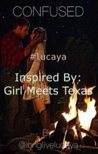 CONFUSED | a Lucaya fan-fiction by longlivelucaya