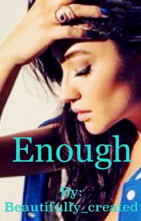 Enough by Beautifully_created