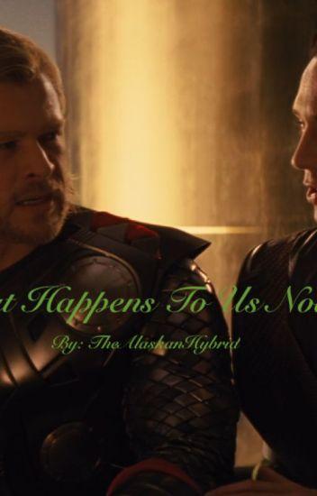 What Happens To Us Now? (Thor x Loki) - TheAlaskanHybrid