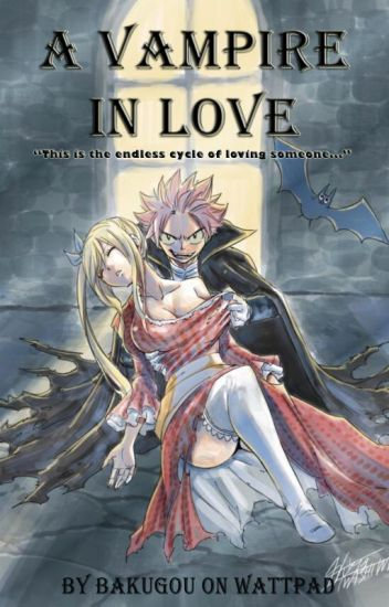A Vampire in Love | NaLu Fairy Tail Fanfiction