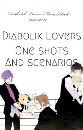 Diabolik Lovers One Shots and Scenarios by Noel-Universe-Travel