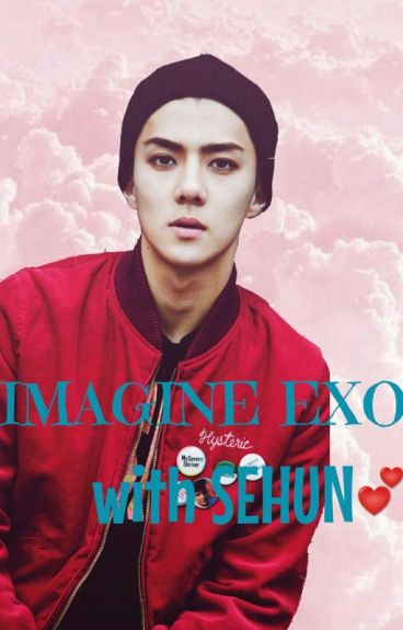 IMAGINE EXO with SEHUN