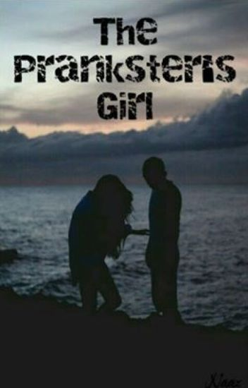 The Prankster's Girl