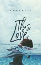 This Love | ✓ by adverbially