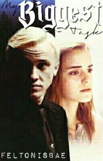 MY BIGGEST TASK (A Dramione Fan fiction)