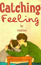 Catching Feeling (End) by reskiiar