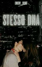 STESSO DNA (SOSPESA) by _littlemadness