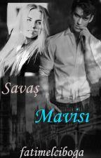 Savaş Mavisi #wattys2016 by fatimelciboga