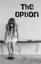The Option by eewwiikkaa