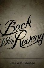 Back With Revenge ( Thomar@) by VGTorres26