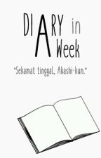 Diary in A Week [Akashi x Reader] by absurdness