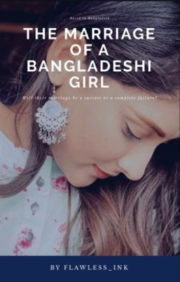 The Marriage Of A Bangladeshi Girl (completed)