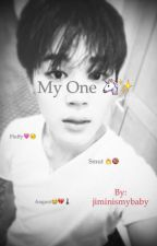My one ✨(Jimin ) it will have smut  by jiminismybaby