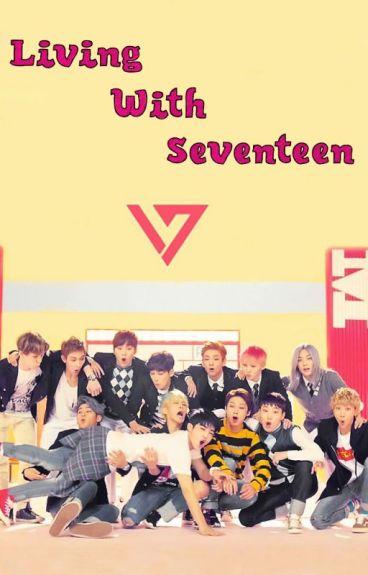Living with Seventeen! (A Seventeen Imagine Fanfiction)