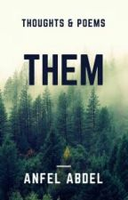 Them ||Poetry|| by AnFeLAbDeL