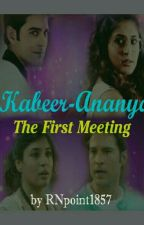 Kabeer-Ananya The First Meeting! by RNpoint1857
