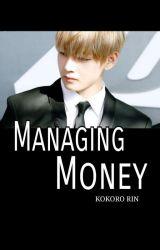 Managing money [BTS V Fanfic] by KokoroRin