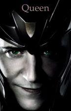 Queen (Loki X Reader) by fangirl-of-midgard