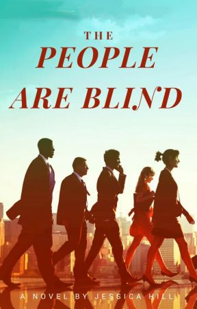 The People Are Blind (NANOWRIMO) by InspiredByOrdinary