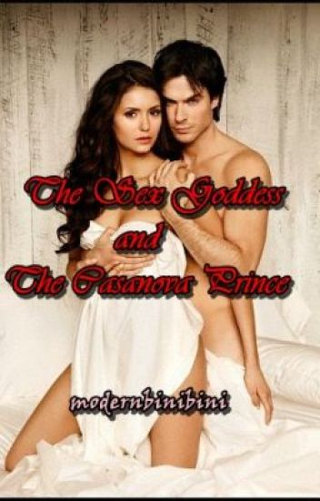 The Sex Goddess and The Casanova Prince ♛ (Completed) [Soon To be Published]