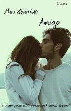 Meu Querido Amigo (Serie Desejos) by jehh_jehh