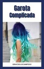 Garota Complicada by GracielleCampos1