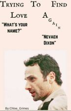 Trying to find love again (A rick grimes love story) by Chloe_Walker07