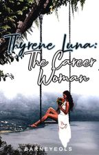 Thyrene Luna: The Career Woman by Barneyeols