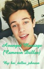 An Arranged Marriage (Cameron Dallas) by kai_lashaye