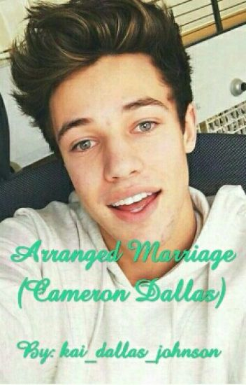 An Arranged Marriage (Cameron Dallas)
