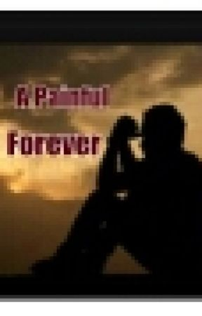 A Painful Forever by YourKryptonite25