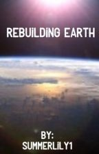 Rebuilding Earth by Summerlily1