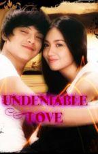 Undeniable Love (KathNiel FanFic) by iLoveBernaDilla