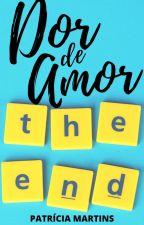 Dor de Amor (desamor #1) by welcometobadIands