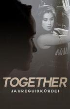 Together (Lauren/You) by jaureguixkordei