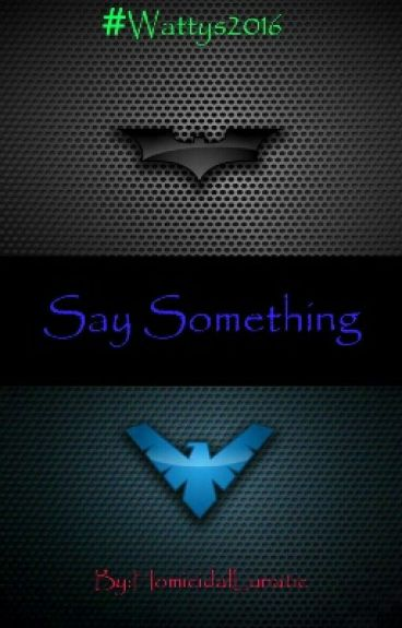 Say Something (Young Justice fanfic)
