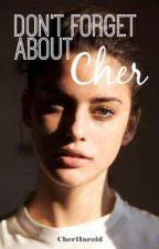 Don't forget about Cher by CherHarold