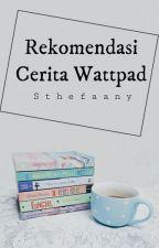 Rekomendasi Cerita Wattpad by astephivn