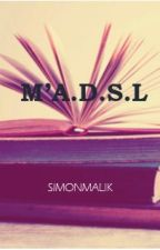 M'A.D.S.L by SimonMalik