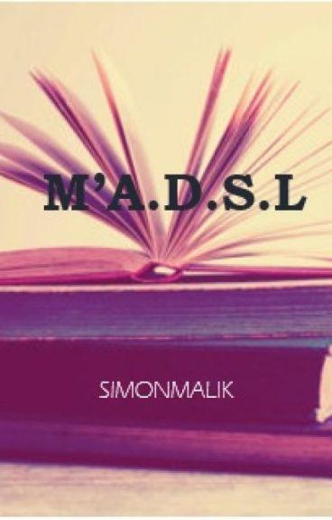 M'A.D.S.L