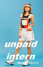 unpaid intern ||m.c.|| by alright-though