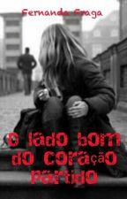 O lado bom do coração partido by FernandaFraga2