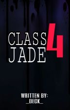 CLASS 4: JADE(COMPLETED) by _DECK_