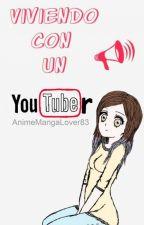 Viviendo con un Youtuber. [Fanfic 8cho] by lamaseungsensei